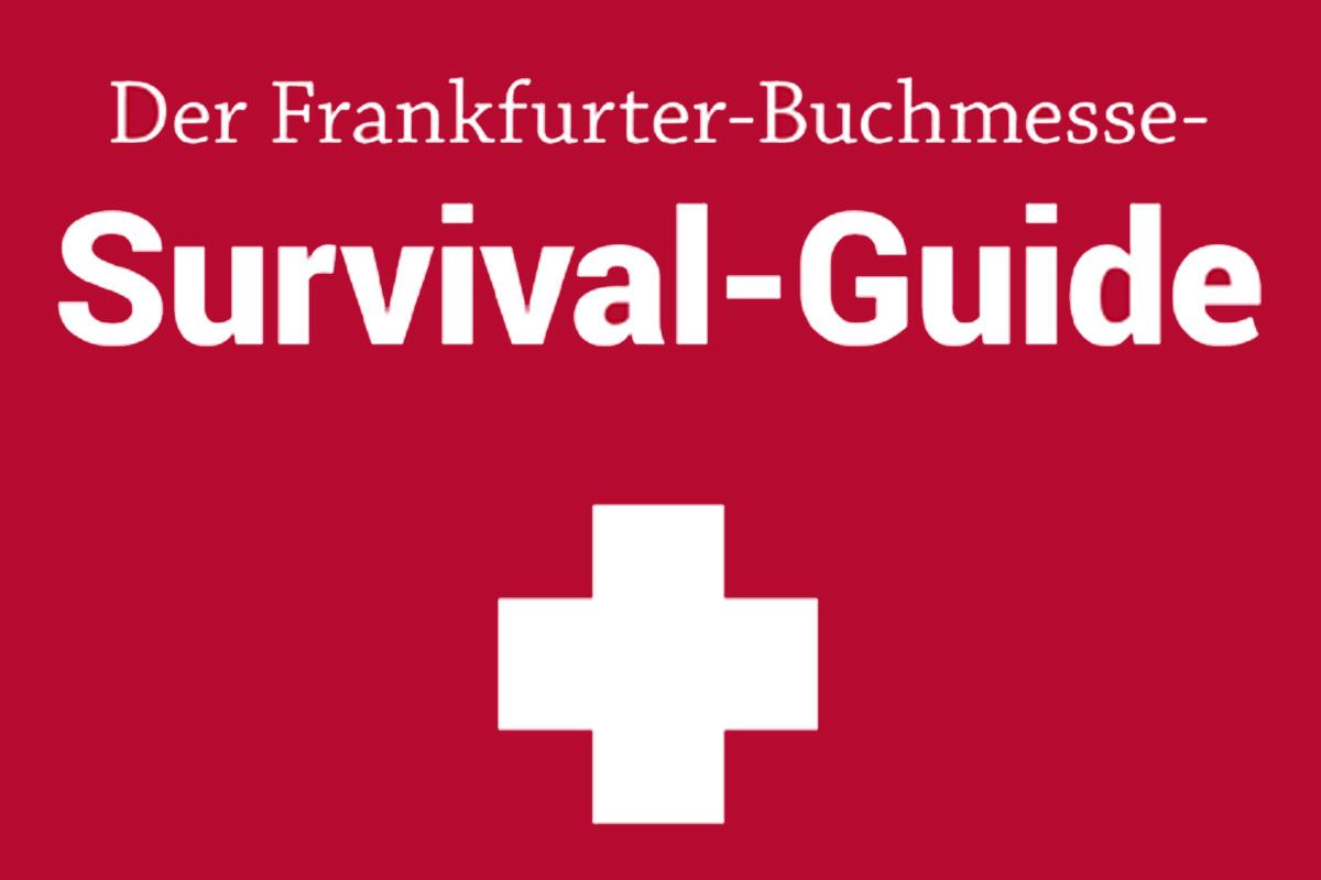 Der Frankfurter Buchmesse Survival Guide Autorenwelt